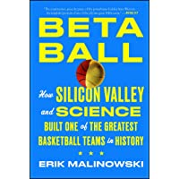 Betaball: How Silicon Valley and Science Built One