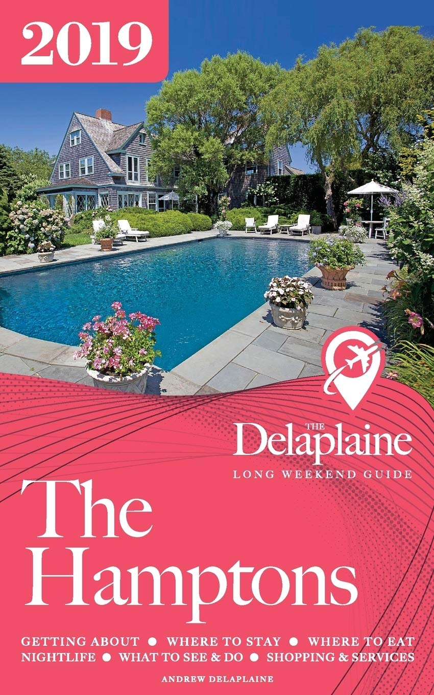 The Hamptons   The Delaplaine 2019 Long Weekend Guide