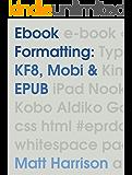 Ebook Formatting: KF8, Mobi & EPUB