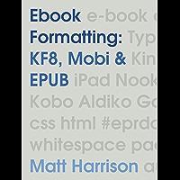 Ebook Formatting: KF8, Mobi & EPUB (English Edition)