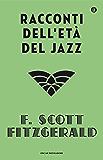 Racconti dell'età del jazz (Oscar scrittori moderni Vol. 341)