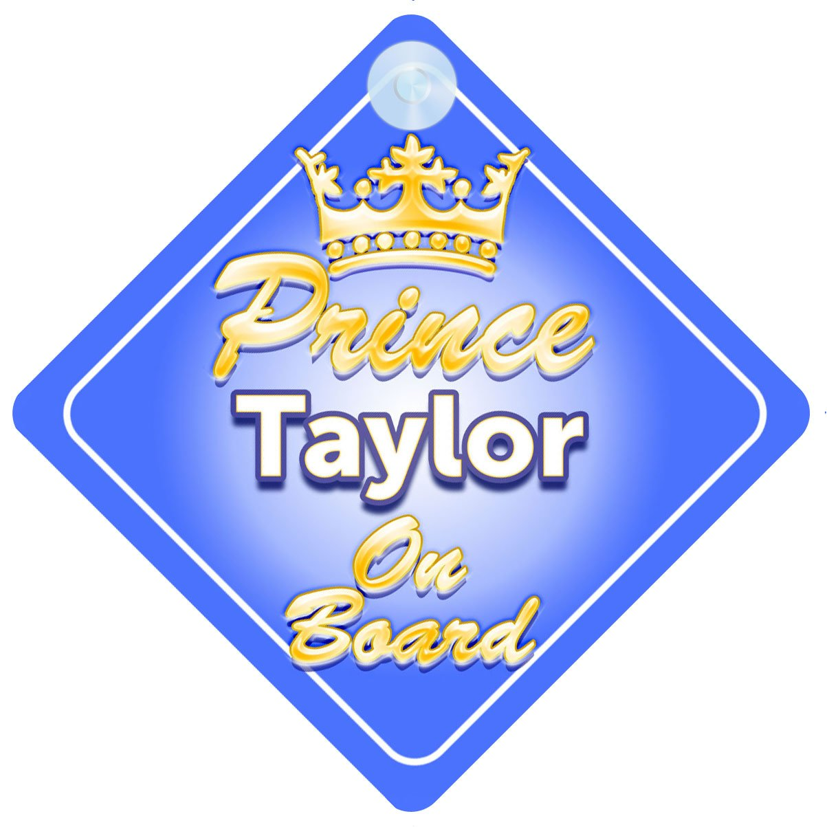 Crown Prince Taylor On Board Personalised Baby / Child Boys Car Sign Quality Goods Ltd