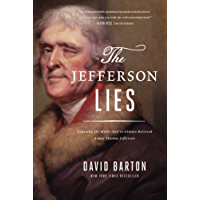 The Jefferson Lies: Exposing the Myths You've Always Believed About Thomas Jefferson