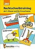 Rechtschreibtraining ab 5. Klasse und für Erwachsene (Deutsch: Rechtschreiben und Diktate, Band 260)