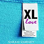 XL Love: How the Obesity Crisis Is Complicating America's Love Life | Sarah Varney