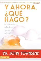 Y ahora, ¿qué hago?: La sorprendente solución para cuando todo sale mal (Spanish Edition) Kindle Edition