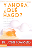 Y ahora, ¿qué hago?: La sorprendente solución para cuando todo sale mal (Spanish Edition)