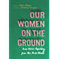 Our Women on the Ground: Arab Women Reporting from the Arab World (English Edition)