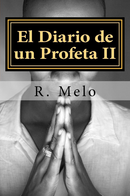 El Diario de un Profeta II: Las Profecías de Los Últimos ...