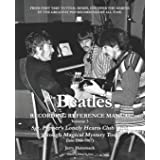 The Beatles Recording Reference Manual: Volume 3: Sgt. Pepper's Lonely Hearts Club Band through Magical Mystery Tour (late 19
