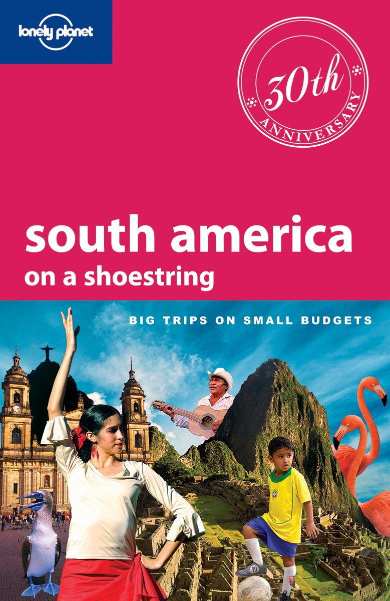 South America On A Shoestring Travel Guide Pdf
