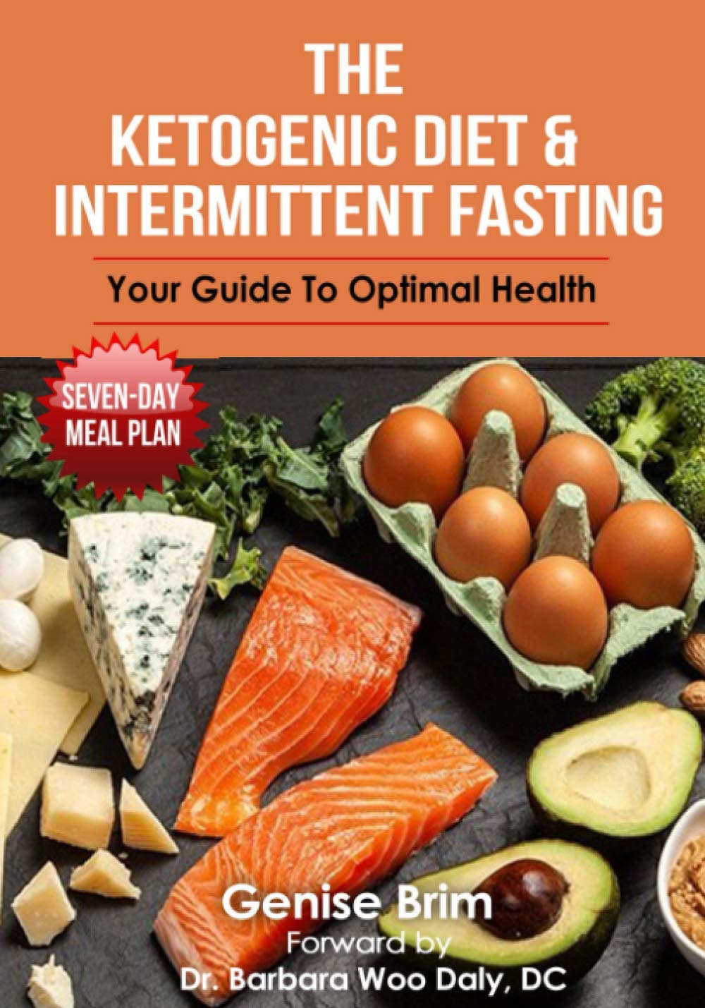 The Ketogenic Diet & Intermittent Fasting: You Guide To Optimal Health 1