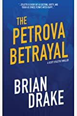 The Petrova Betrayal (Scott Stiletto Book 4) Kindle Edition
