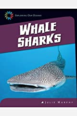 Whale Sharks (21st Century Skills Library: Exploring Our Oceans) Kindle Edition