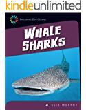 Whale Sharks (21st Century Skills Library: Exploring Our Oceans)