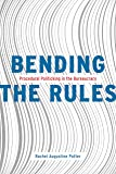 Bending the Rules: Procedural Politicking in the Bureaucracy