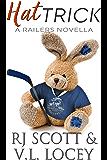 Hat Trick (Harrisburg Railers Book 8)