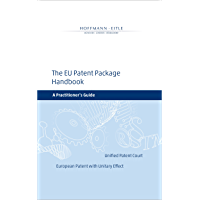 The EU Patent Package Handbook: A Practitioner's Guide (English Edition)