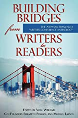 Building Bridges from Writers to Readers: The 2009 San Francisco Writers Conference Anthology Paperback