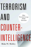 Terrorism and Counterintelligence: How Terorist Groups Elude Detection (Columbia Studies in Terrorism and Irregular Warfare)