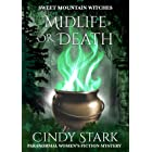 Midlife or Death: Paranormal Women's Fiction Cozy Mystery (Sweet Mountain Witches Book 1)