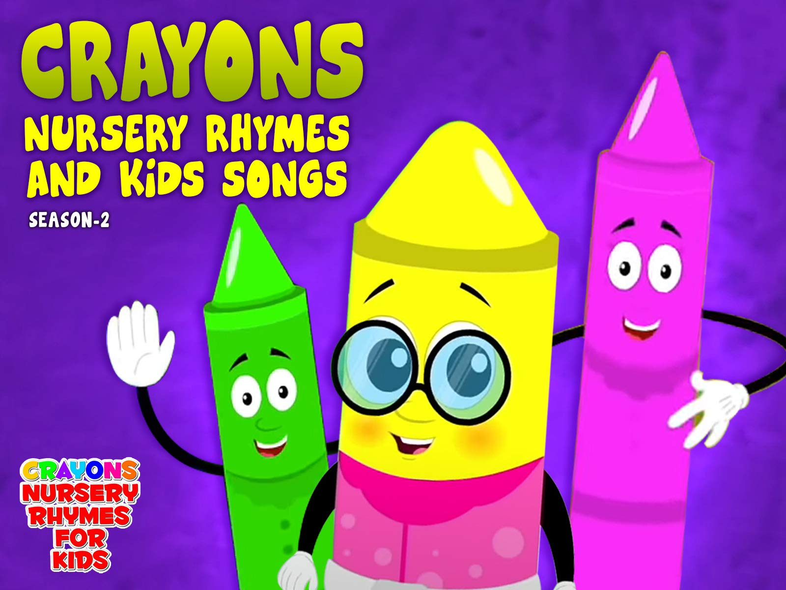 Crayons Nursery Rhymes & Kids Songs - Season 2