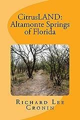 CitrusLAND: Altamonte Springs of Florida: History of Seminole County's Highlands (Volume 3) Paperback