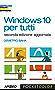 Windows 10 per tutti: seconda edizione aggiornata