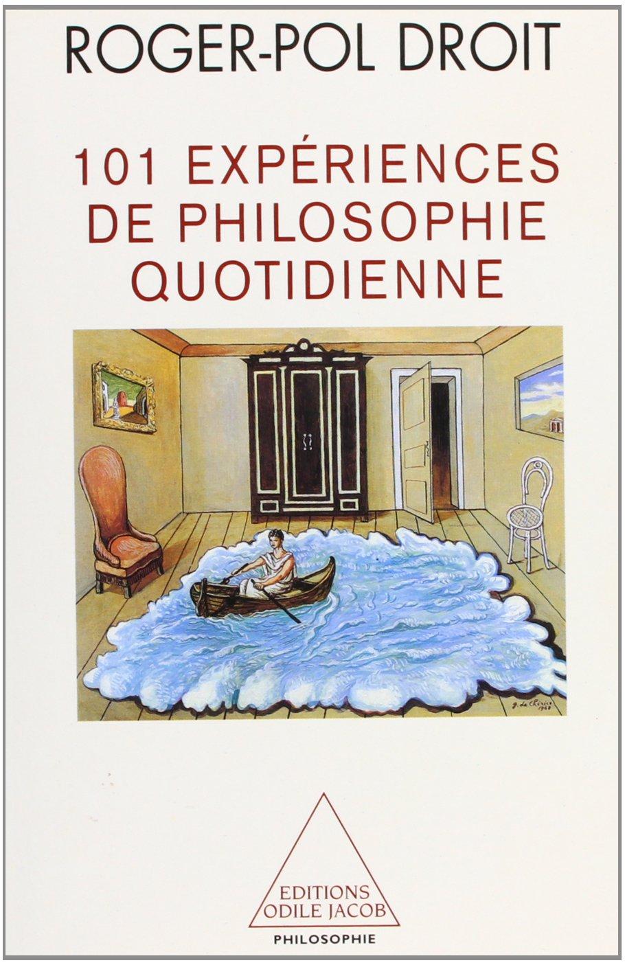 101 Expériences de philosophie quotidienne: Roger-Pol Droit: 9782738109224:  Amazon.com: Books