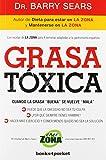 Grasa tóxica: Cuando la grasa 'buena' se vuelve 'mala' (Books4pocket crec. y salud)