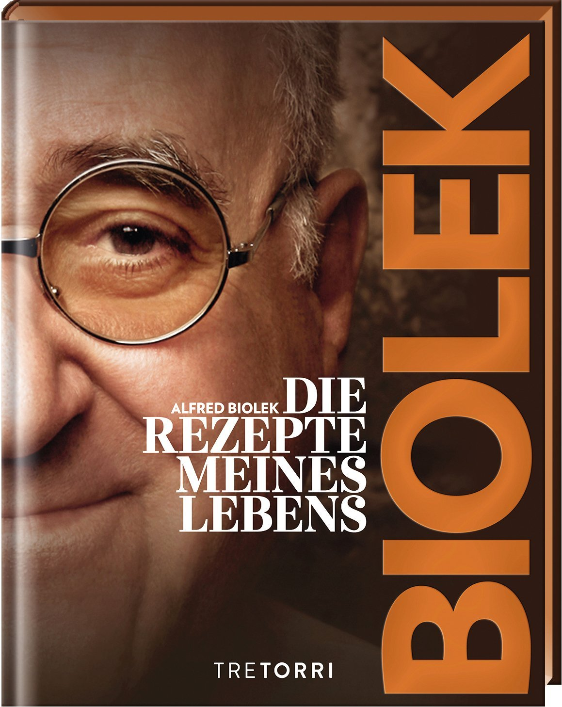 Biolek: Die Rezepte meines Lebens Gebundenes Buch – 8. September 2018 Ralf Frenzel Alfred Biolek Tre Torri Verlag 3960330472