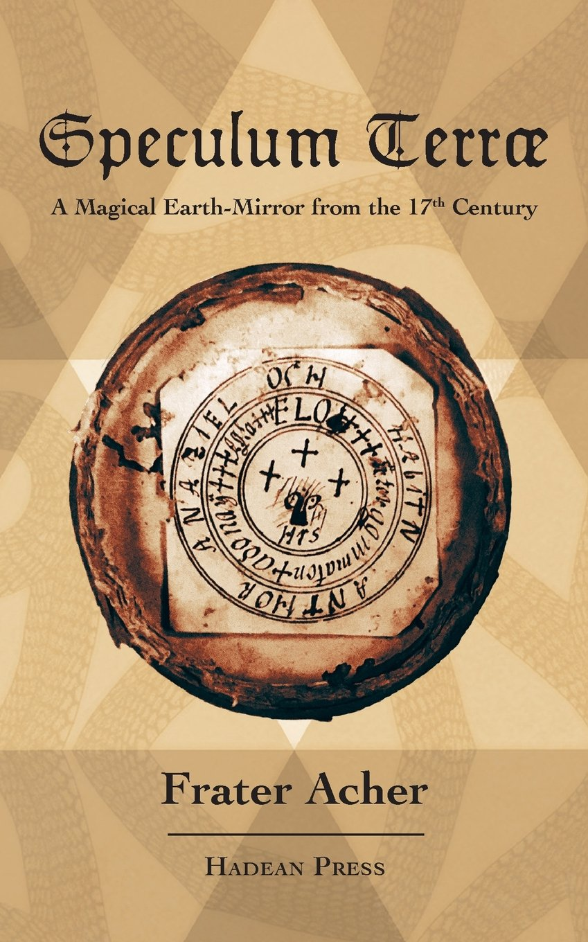 Read Online Speculum Terræ: A Magical Earth-Mirror from the 17th Century pdf epub