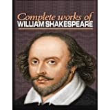 The Complete Works of Shakespeare (Annotated)