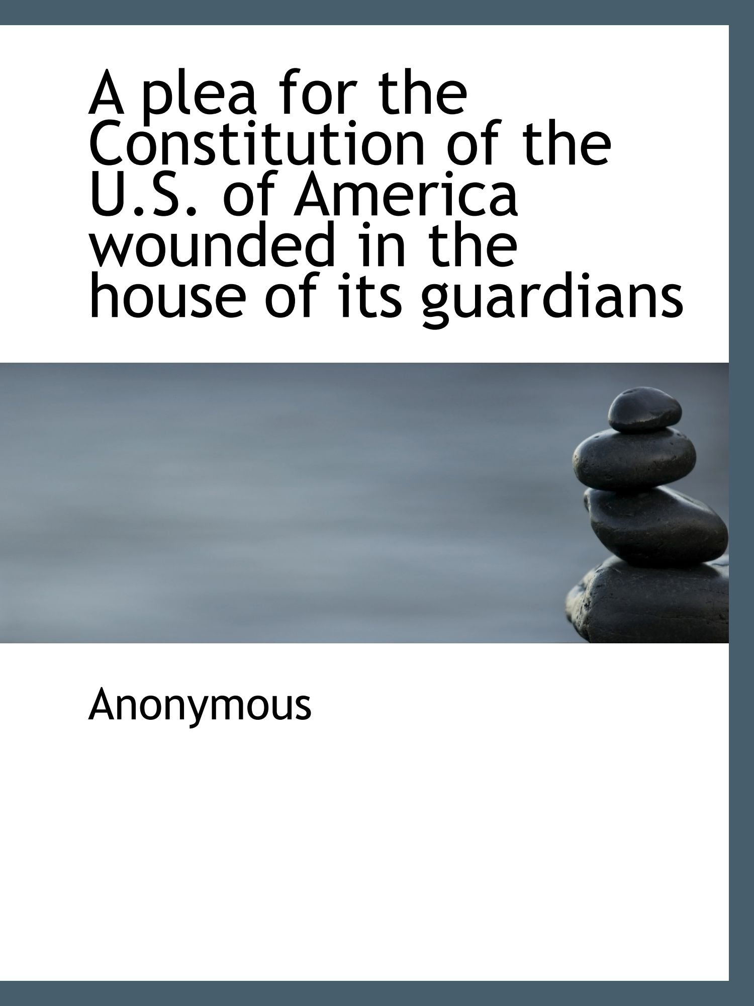 Download A plea for the Constitution of the U.S. of America wounded in the house of its guardians PDF