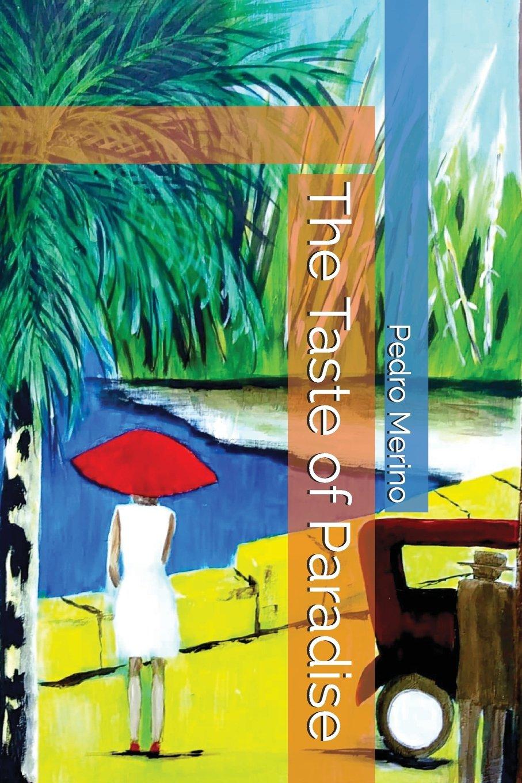 The Taste of Paradise: Pedro M...