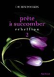 Prête à succomber - Episode 2 : Rébellion