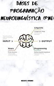 BASES DE PROGRAMAÇÃO NEUROLINGUÍSTICA (PNL)