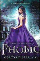 Phobic (The Forbidden Doors) (Volume 1) Paperback