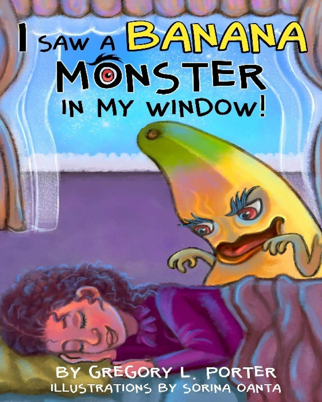 I Saw A Banana Monster In My Window Gregory L Porter Sorina