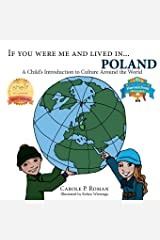 If You Were Me and Lived in...Poland: A  Child's Introduction to Cultures Around the World (Volume 18) Paperback