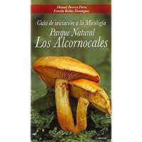 Guía de iniciación a la Micología Parque Natural Los Alcornocales