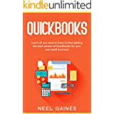 Quickbooks: Learn All you Need to Know before getting the best version of Quickbooks for your own Small Business!