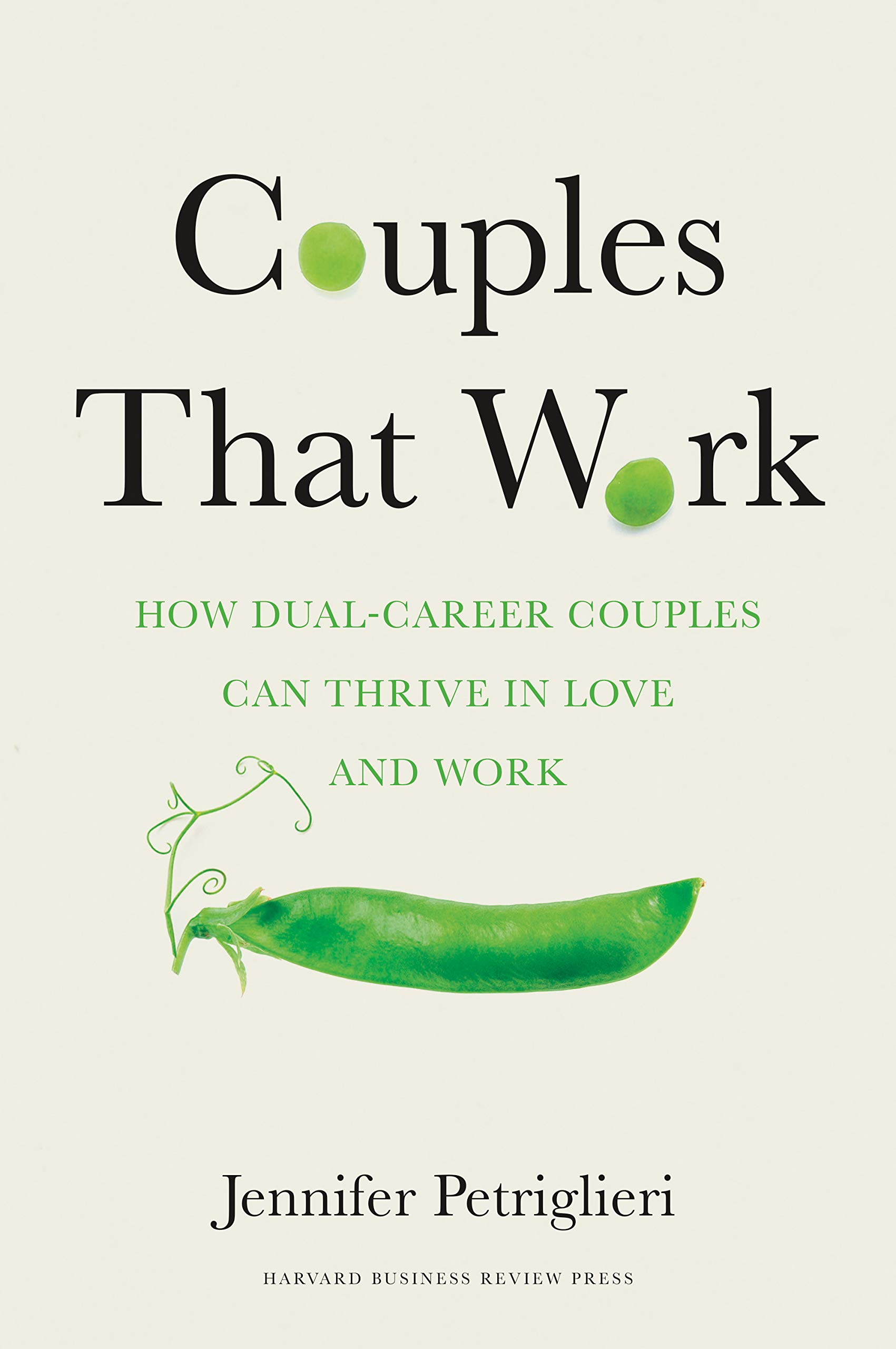 Couples That Work: How Dual-Career Couples Can Thrive in Love and Work by Harvard Business Review Press