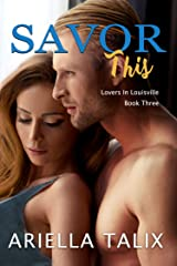 Savor This (Lovers in Louisville Book 3) Kindle Edition