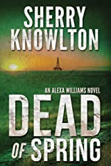 Dead of Spring: An Alexa Williams Novel Paperback