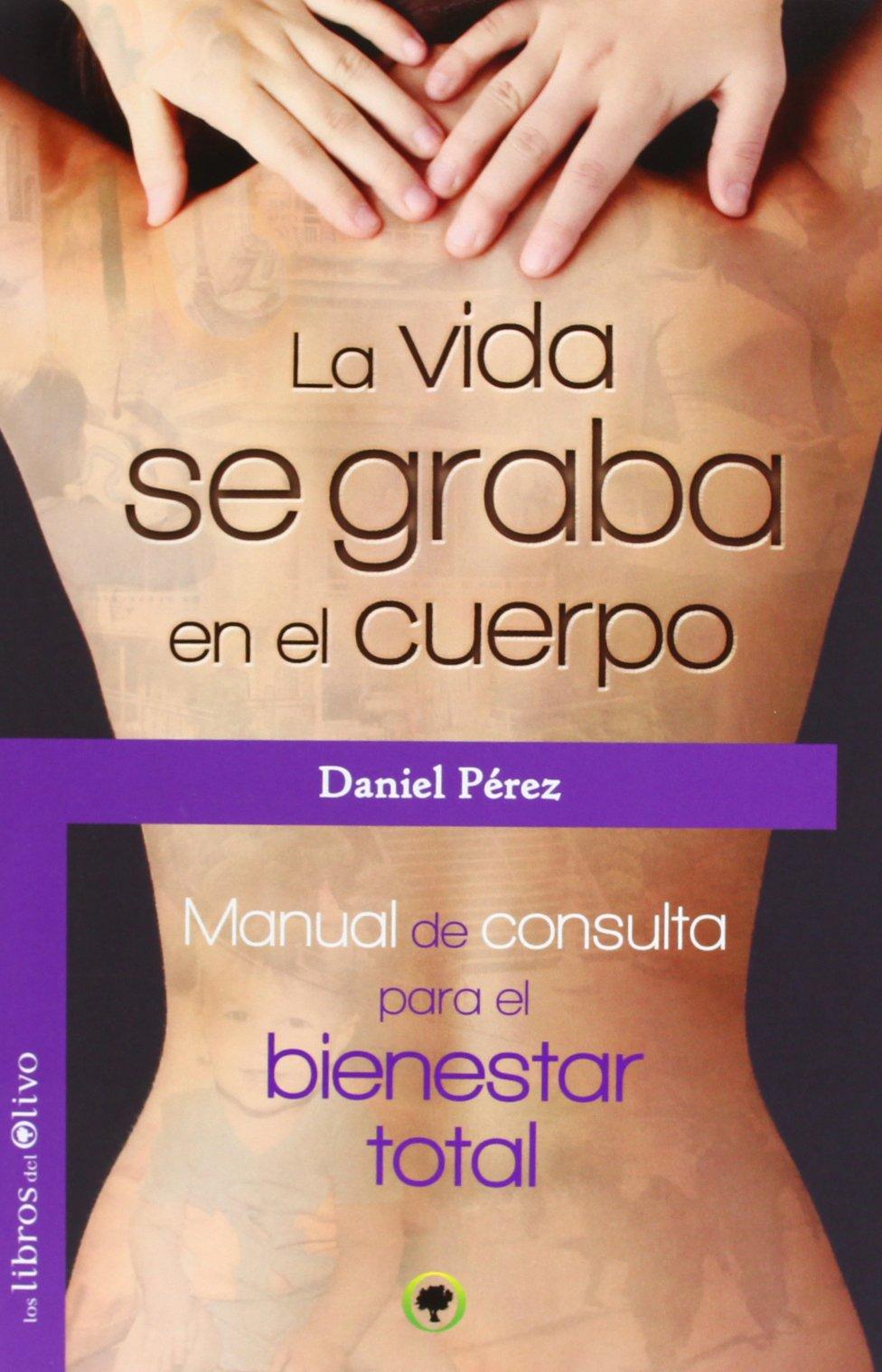 La Vida Se Graba En El Cuerpo (JARDÍN VERDE): Amazon.es: PÉREZ, DANIEL: Libros
