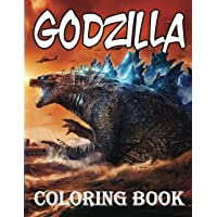 Godzilla Coloring Book: For Kids And Adults A Great Gift For Boys & Girls Of All Ages