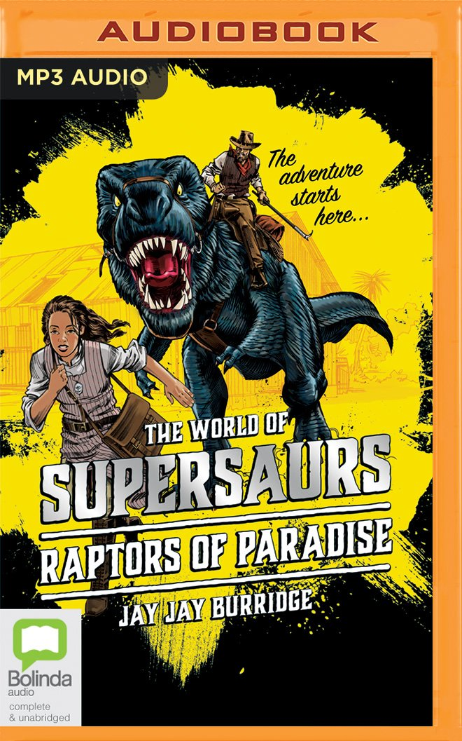 The Raptors of Paradise (Supersaurs)