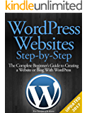 WordPress Websites Step-by-Step - The Complete Beginner's Guide to Creating a Website or Blog With WordPress (English Edition)