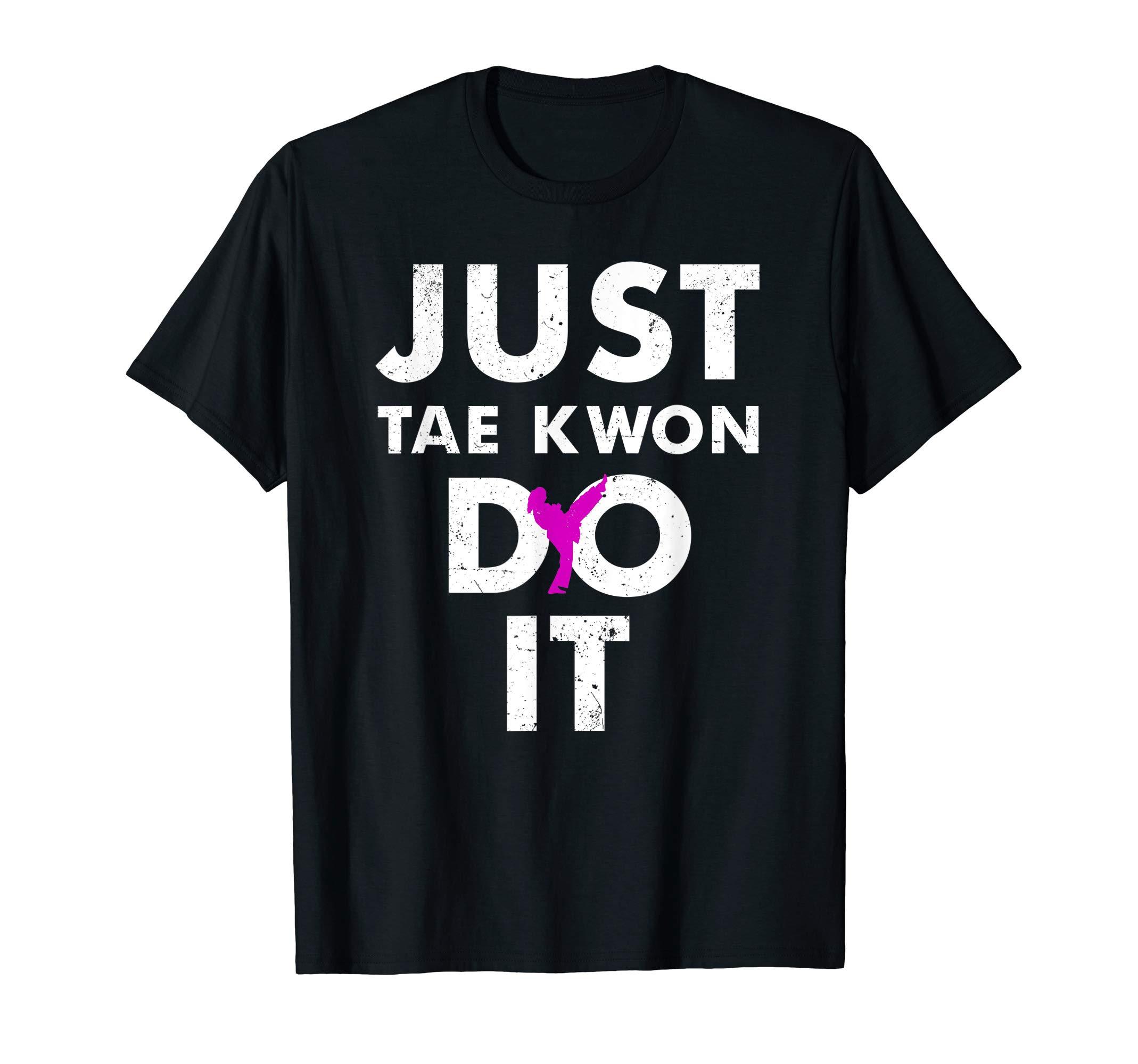 Taekwondo Karate Tshirt Just Tae Kwon DO IT by TaeKwonDo T-Shirts